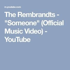 The Rembrandts Someone Official Music Video Youtube