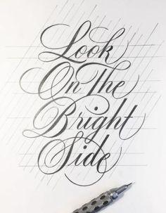 """Look on the bright side"" - final illustration hand lettering Calligraphy Fonts Alphabet, Copperplate Calligraphy, Tattoo Lettering Fonts, Hand Lettering Alphabet, Lettering Styles, Typography Letters, Lettering Design, Penmanship, Cursive"