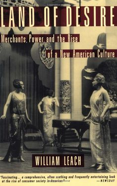 """Read """"Land of Desire Merchants, Power, and the Rise of a New American Culture"""" by William R. Leach available from Rakuten Kobo. This monumental work of cultural history was nominated for a National Book Award. It chronicles America's transformation. Reading Online, Books Online, Christmas In America, Consumer Culture, Legends And Myths, National Book Award, National Parks, How To Buy Land, Vintage Books"""