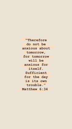 Christ Quotes, Bible Quotes, Motivational Quotes, Inspirational Quotes, Prayer Verses, Bible Verses, Scriptures, Matthew Verses, Matthew 6 34