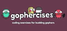 Gophercises - Gophercises is a FREE course that will help you become more familiar with Go