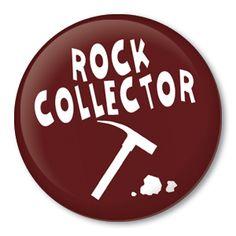 "Pinback button badge - ""Rock Collector"""