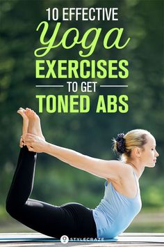 10 Effective Yoga Exercises To Get Toned Abs #yoga #exercise #absworkout
