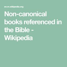 Non-canonical books referenced in the Bible - Wikipedia Bible, Christian, Books, Biblia, Livros, Libros, The Bible, Christians, Livres