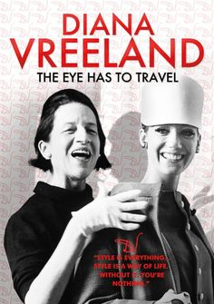 Diana Vreeland: The Eye Has to Travel (Documentary on former Vogue editor)  http://www.dianavreeland.com/