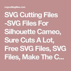 SVG Cutting Files -SVG Files For Silhouette Cameo, Sure Cuts A Lot, Free SVG Files, SVG Files, Make The Cut, Sure Cuts A Lot