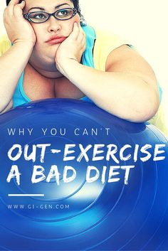 If you're serious about weight loss and improving your health, here's why you can't out-exercise a bad diet, and what you can do instead!
