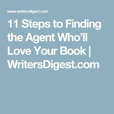 11 Steps to Finding the Agent Who'll Love Your Book | WritersDigest.com