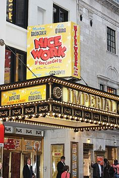 NICE WORK IF YOU CAN GET IT on Broadway