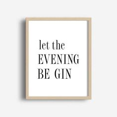 Let the evening gin, bar decor, printable art, party decor, funny quote . Gin Quotes, Funny Quotes, Alcohol Quotes, Motivational Sayings, Lets Party Quotes, Gin Poster, Party Poster, Kunst Party, Champagne Quotes