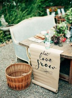 Let love grown: http://www.stylemepretty.com/2014/07/29/10-ways-to-use-quotes-in-your-wedding/