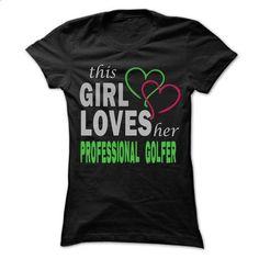 This Girl Love herProfessional golfer - Cool Job Shirt  - #shirt diy #family shirt. CHECK PRICE => https://www.sunfrog.com/Hunting/This-Girl-Love-herProfessional-golfer--Cool-Job-Shirt-99-.html?68278