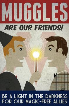 Muggles Are Our Friends  11x17 Poster Print by blimpcat on Etsy, $15.00