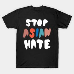 Stop Asian Hate, Damian Lillard - Stop Asian Hate - T-Shirt | TeePublic Safety Slogans, Damian Lillard, Health And Safety, Your Design, Hate, Shirt Designs, Asian, T Shirt, Supreme T Shirt