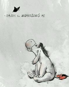 Day Favorite Animal Sidekick - Eeyore from Winnie the Pooh. Eeyore was one of the main characters of my childhood, and I grew quite fond of him over the years. Eeyore Quotes, Winnie The Pooh Quotes, Winnie The Pooh Friends, Arte Disney, Disney Art, Disney Pixar, Disney Characters, Winnie Pooh Dibujo, Pooh Bear