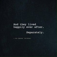 And they lived happily ever after. Separately. —via http://ift.tt/2eY7hg4