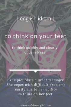Are you able to think on your feet at work? Slang English, English Vinglish, English Idioms, English Phrases, English Writing, English Study, English Lessons, English Grammar, Advanced English Vocabulary