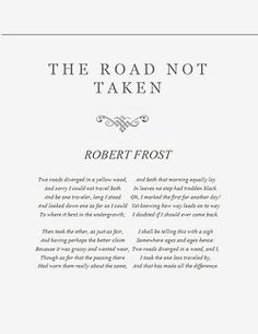 """""""The Road Not Taken"""" by Robert Frost. My favorite Robert Frost poem. (And also pinned for my mom, who loves Robert Frost.)"""