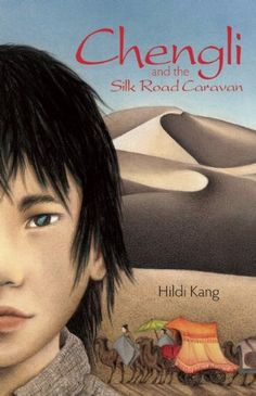 "Chengli and the Silk Road Caravan by Hildi Kang, ""Chengli is an orphaned errand boy who lives in Chang'an China in 630 A.D. His mother has died from illness and his father is presumed dead after disappearing into the desert when Chengli was a baby."""