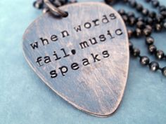 Copper Guitar Pick Necklace - When Words Fail Music Speaks - Personalized Necklace - Copper Necklace - Copper Pendant - Guitar Pick Pendant We Heart It, Guitar Pick Necklace, Encouragement, Tumblr, Just Girly Things, Happy Things, Reasons To Smile, Guitar Picks, Personalized Necklace
