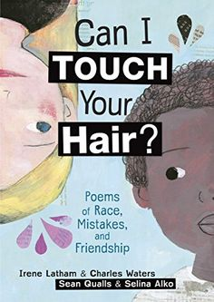 Can I Touch Your Hair?: Poems of Race, Mistakes, and Friendship | MAIN Juvenile PS3612.A8685 C36 2018  check availability @ https://library.ashland.edu/search/i?SEARCH=9781512404425