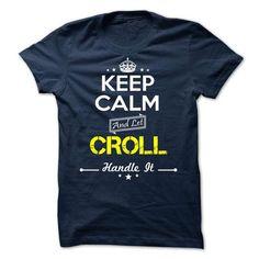 CROLL -Keep calm - #tee tree #sweater shirt. TRY => https://www.sunfrog.com/Valentines/-CROLL-Keep-calm.html?68278