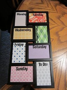 Use a collage photo frame to make a dry-erase weekly calendar. by trisha.caslerbiesinger