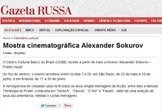 Alexander Sokurov - Poeta Visual (22 de maio a 16 de junho). Veículo: Gazeta Russa 07/05/2013. Clique na imagem para ver a matéria completa