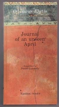 Journal of an Unseen April by Odysseus; translated into English by David Connolly Elytis - First Edition - - from Renaissance Books (SKU: Nobel Prize In Literature, Human Dignity, Screenwriting, Poetry, Journal, Greek, Books, Dreams, Writers