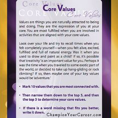 Values are things you are naturally attracted to being and doing. What values are in place in your career? Championyourcareer.com Career Coach, Core Values, Attraction, Coaching, Cards Against Humanity, Activities, Life, Training