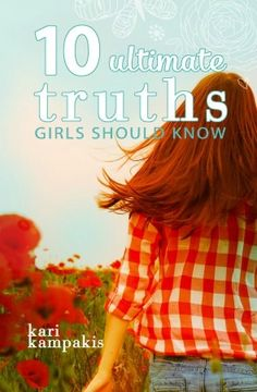 10 Ultimate Truths Girls Should Know by Kari Kampakis is designed to help you and your daughters navigate the years when it's easier to focus on what the world says than what God says. (And really, isn't that ALL the years, including the adult ones?) I can't recommend it enough as a resource for parents to use with your daughters.