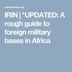 IRIN | *UPDATED: A rough guide to foreign military bases in Africa