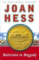 Muletrain to Maggody: an Arly Hanks mystery - by Joan Hess. March 2014 selection for Monday Morning Mystery book group.