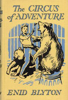 "Enid Blyton, ""The Circus of Adventure"", 1952 Best Books To Read, Good Books, Enid Blyton Books, Native Child, Cartoon Books, Who Book, Kids Tv, Book Authors, Vintage Books"