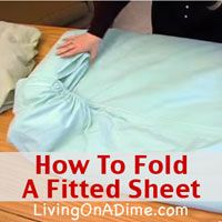 Does trying to figure out how to fold a fitted sheet drive you crazy! Did you know that you can fold a fitted sheet in less than 1 minute! Click here to see how http://www.livingonadime.com/fold-a-fitted-sheet/ .