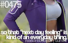 "Reason to Be Fit #0475: so that ""next day feeling"" is kind of any everyday thing"
