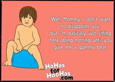 I find this funny since my niece just started potty training. Potty Training Humor, Training Quotes, You Funny, Hilarious, Mommy Quotes, Love My Boys, Have A Laugh, Mom Humor, My Children