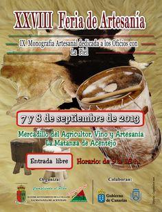 28 Feria de Artesanía de la Matanza de Acentejo. IX Monografía Artesanal dedicada a los oficios de la Piel. 7 y 8 de septiembre. l horario al público será de 9.00 a 15.00 horas y estará ubicada como en años anteriores en el mercadillo, el vino y la artesanía.