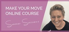 Make Your Move - Online Course With Lisa Bean