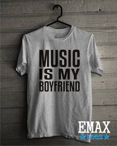 Music is my Boyfriend Shirt Music Tshirt for fans by EmaxTees