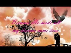 WHEN GOD MADE YOU (With Lyrics) : Newsong Ft. Natalie Grant. who doesn't love this song?lol