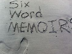 ♥Six-Word Memoirs Video ♥ by Junius Wright  Could be a cool end of year project