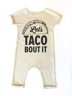0fd475b7a ... cutest baby clothes you have always loved. See more. Let's Taco Bout It  Onesie by rOw^10 // baby fashion Lets Taco Bout