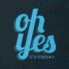 Sexta-feira é um dia incrível!