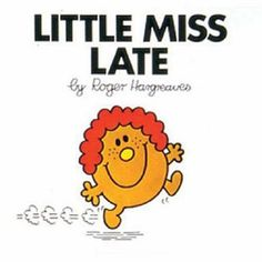Little Miss Late by Roger Hargreaves from the Mr. Men and Little Miss book series