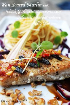 Pan Seared Marlin Fillet with Black Garlic,Chilli & Lemongrass Sauce, Balsamic Vinegar Reduction and Aglio Olio Pasta : Fine Dining Features Recipe yummy Whole30 Fish Recipes, Easy Fish Recipes, Chef Recipes, Seafood Recipes, Recipies, Seafood Dishes, Potato Recipes, Paleo Recipes, Marlin Recipes