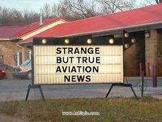 It's Strange But True: http://www.aviationqueen.com/the-original-strange-but-true-aviation-news-33/