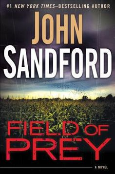 """The latest in John Sandford's Prey series. If you haven't read this series I highly recommend it! The first title in the series is """"Rules of Prey"""""""