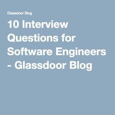 10 Interview Questions for Software Engineers - Glassdoor Blog
