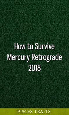 How to Survive Mercury Retrograde 2018 - Pisces Life Retrograde 2018, Mercury Retrograde, Zodiac Signs Pisces, Zodiac Love, Aries Men, Sagittarius, Aquarius, Signs He's In Love, What Is Birthday